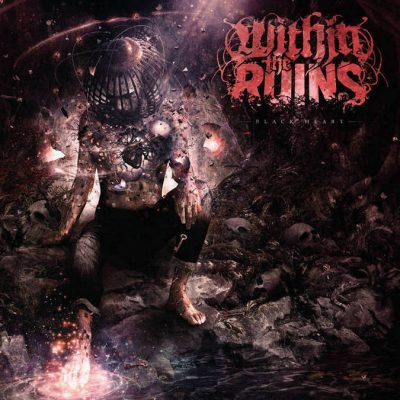 Within The Ruins Black Heart